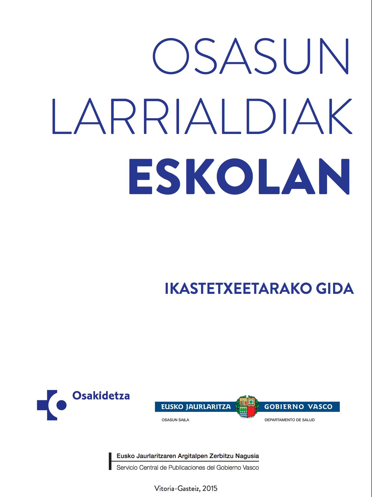 OSASUN LARRIALDIAK ESKOLA, IKASTETXEETARAKO GIDA