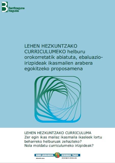 LEHEN HEZKUNTZAKO CURRICULUMEKO HELBURU OROKORRETATIK ABIATUTA, EBALUAZIO-IRIZPIDEAK IKASMAILEN ARABERA EGOKITZEKO PROPOSAMENA