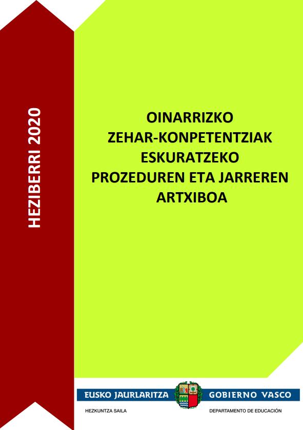 OINARRIZKO ZEHAR-KONPETENTZIAK ESKURATZEKO PROZEDUREN ETA JARREREN ARTXIBOA