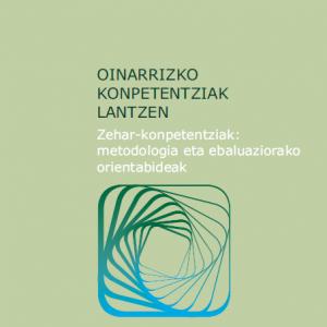 ZEHAR KONPETENTZIAK: METODOLOGIA ETA EBALUAZIORAKO ORIENTABIDEAK Dokumentua Argitaratu Berri Da