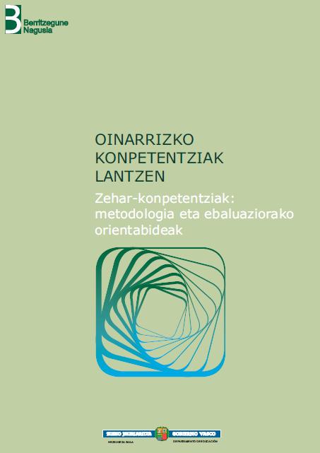 ZEHAR KONPETENTZIAK: METODOLOGIA ETA EBALUAZIORAKO ORIENTABIDEAK