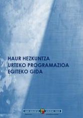 HAUR HEZKUNTZA. URTEKO PROGRAMAZIOA EGITEKO GIDA