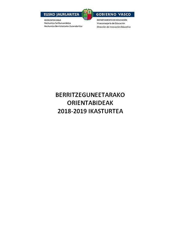 BERRITZEGUNEETARAKO ORIENTABIDEAK. 2018-2019 IKASTURTEA